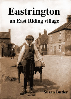 Eastrington, an East Riding village, by Susan Butler. Local history book; history of Eastrington, East Yorkshire.